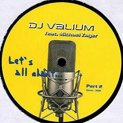 Bild 1: DJ Valium, Let's all chant-Part 2 (Headquarter Remix, 2002, feat. Michael Zager, b/w 'The DJ Valium megamix')