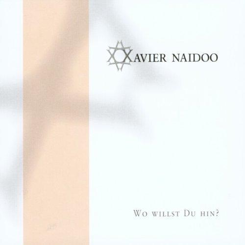 Bild 1: Xavier Naidoo, Wo willst du hin? (2001)