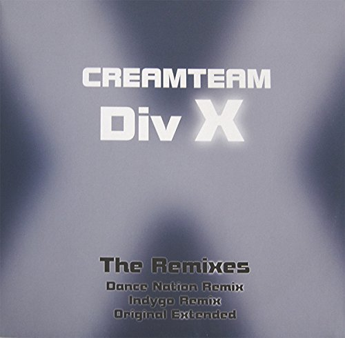 Bild 1: Creamteam, Div X-The Remixes (Dance Nation, 3 versions, 2001/02)