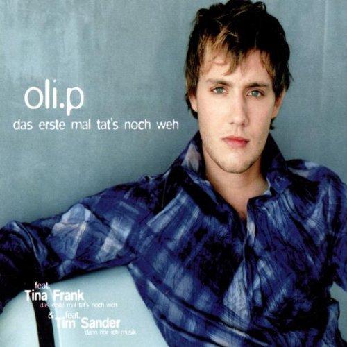 Bild 1: Oli. P, Das erste Mal tat's noch weh (2002, feat. Tina Frank)