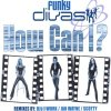 Funky Divas, How can I? (2002)