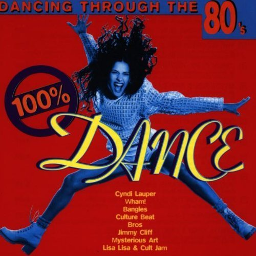 Bild 1: 100% Dance-Dancing through the 80's, Cyndi Lauper, Wham!, Mysterious Art, Bangles, Dead or Alive, Bros..