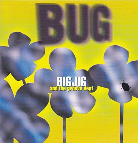 Bild 1: Big Jig, Bug (1995/96, & The Groove Dept feat. Chris Thompson)