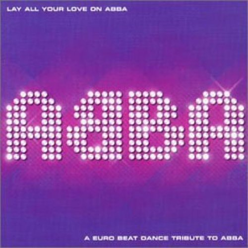 Bild 1: Abba, Lay all your love on Abba-A Euro beat dance tribute to (by Marmic, Tiny T., Vectrolab, Jaybee..)