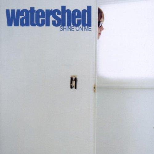 Bild 1: Watershed, Shine on me (2002)