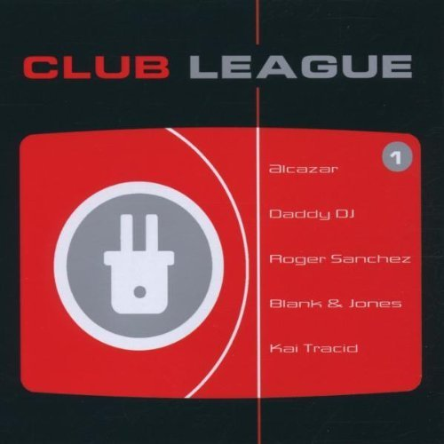 Bild 1: Club League 1 (2001, BMG), Alcazar, Riger Sanchez, Gloria Gaynor, Phil Fuldner, Kosheen, Scooter..