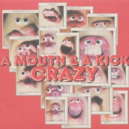 Bild 1: A Mouth & A Kick, Crazy (4 versions, 2001)