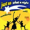 Just Us, What a night (2002, #zyx/sd0005)