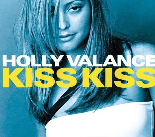 Bild 1: Holly Valance, Kiss kiss (2002)
