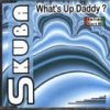 Skuba, What's up daddy? (1997, #zyx8687)