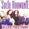 Solid Harmonie, To love once again (1998, #0522132)