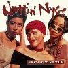 Nuttin' Nyce, Froggy style (US)
