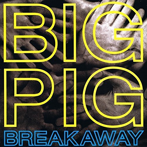 Bild 1: Big Pig, Breakaway (US, 1988)