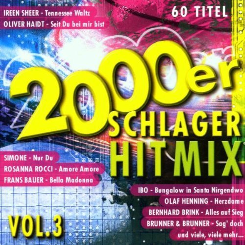 Bild 1: 2000er Schlager Hit Mix 3 (Koch), Simone, Andy Borg, Brunner & Brunner, Ireen Sheer, Chris Wolff, Andreas..