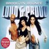 Brooklyn Bounce, Loud & proud (2002)