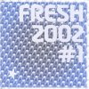 Fresh 2002/1, Aquagen feat. Rozalla, Atb, Mad#house, Mario Piu, Scooter, Rocco..