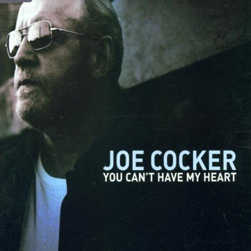 Bild 1: Joe Cocker, You can't have my heart (2002)