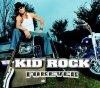 Kid Rock, Forever (2001)