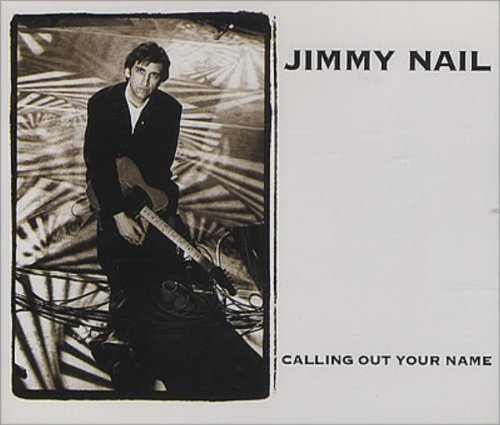 Bild 1: Jimmy Nail, Calling out your name (1995)