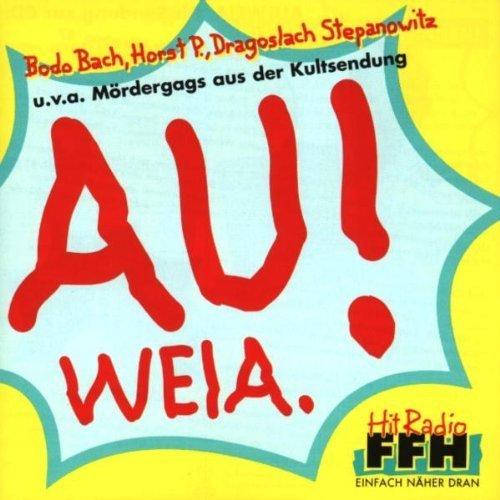 Bild 1: Au! Weia.-Mördergags aus der Kultsendung (Hit Radio FFH), Bodo Bach, Dragoslach Stepanowitz, Horst P.