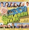 Schlagerstark (1999, Koch), Bernhard Brink, Petra Frey, Brunner & Brunner, Rosenstolz, Wind, Mary Roos..