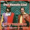 King Vulcano, Das Hameln-Lied (& Orch. de l'amour)