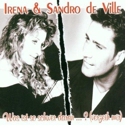 Bild 1: Irena, Was ist so schwer daran..? (verzeih mir; 2001, & Sandro de Ville)