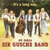 Sir Gusche Band, It's a long way-40 Jahre (2001)