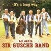 Sir Gusche Band, It's a long way-40 Jahre (2001)