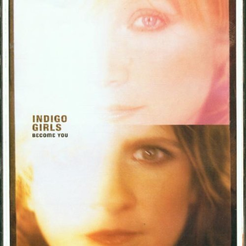 Bild 1: Indigo Girls, Become you (2002)