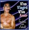 Frederic von Anhalt, Viva Viagra, viva amor (4 versions, 2002)