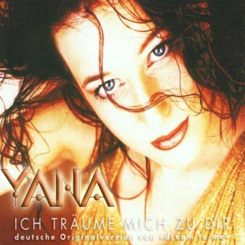 Bild 1: Yana, Ich träume mich zu dir (2002)