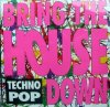 Gino Marinello Acid House P.M. Section, Bring the house down (1992, feat. Acid J.T. Fritss)