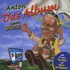 DJ Ötzi (Anton feat. DJ Ötzi), Das Album (2000; 15 tracks, incl. Anton megamix)