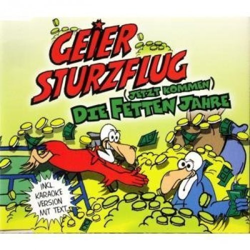 Bild 1: Geier Sturzflug, (Jetzt kommen) die fetten Jahre (2000)