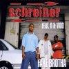 Schreiner, Fake brotha (2002, feat. D & Vido)