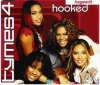Tymes 4, Hooked/My world (2003)