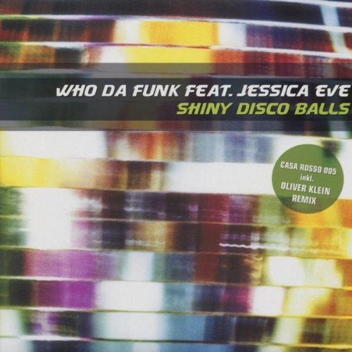 Bild 1: Who da Funk, Shiny disco balls (5 versions, 2002, feat. Jessica Eve)