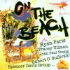 On the Beach, Rose Laurens, Hotshot ('Fire in the night'), Flirts, Divine, P. Lion, Ryan Paris..