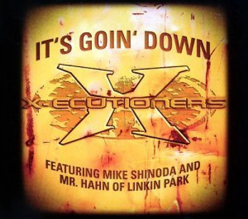 Bild 1: X-ecutioners, It's goin' down (2002, feat. Mike Shinoda & Mr. Hahn of Linkin Park)