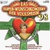 Super Wunschkonzert der Volksmusik '98 (37 tracks), Judith & Mel, Mühlenhof Musikanten, Hansi Hinterseer, Uschi Bauer, Vreni & Rudi..