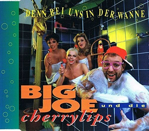 Bild 1: Big Joe, Denn bei uns in der Wanne (1993, & Die Cherrylips)