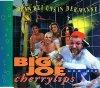 Big Joe, Denn bei uns in der Wanne (1993, & Die Cherrylips)