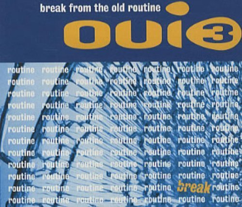 Bild 1: Oui 3, Break from the old routine (1993, UK,  digi)