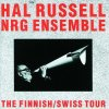 Hal Russell NRG Ensemble, Finnish/Swiss tour (1991)