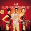Mr. President, Love, sex & sunshine (2003)