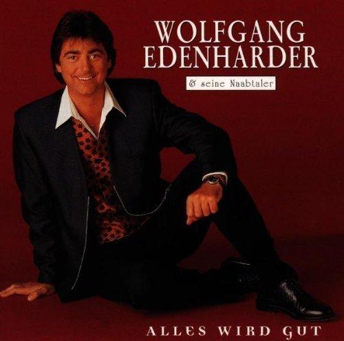 Bild 1: Wolfgang Edenharder, Alles wird gut (1997, & seine Naabtaler)