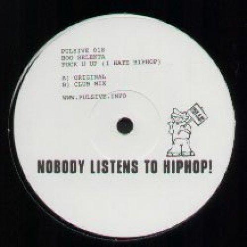 Image 1: Boo Selekta, F*ck u up (nobody listens to hip hop; Orig./Club, 2003)