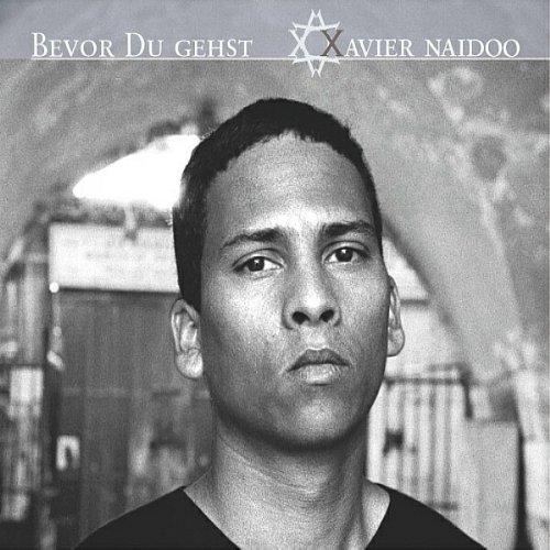 Bild 1: Xavier Naidoo, Bevor du gehst (2002)