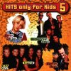 Hits only for Kids 5 (1998), Backstreet Boys, Just Friends, No Mercy, Scooter, Touché, Blue System..